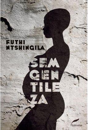 Sem Gentileza - Ntshingila,Futhi | Hoshan.org