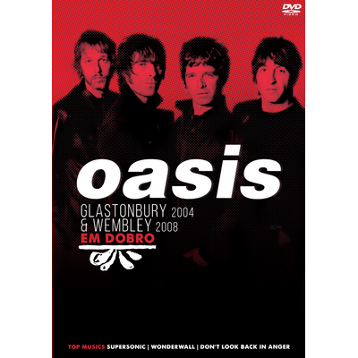 Oasis Em Dobro - Glastonbury 2004  & Wembley 2008 - DVD