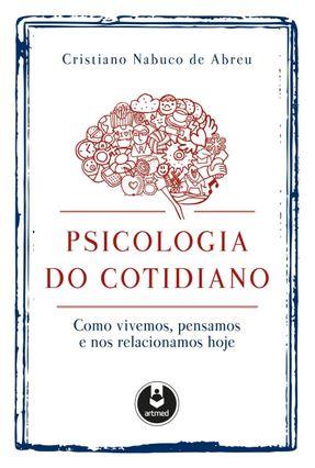 Psicologia do Cotidiano - Abreu,Cristiano N. pdf epub
