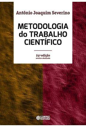 Metodologia do Trabalho Científico - 24ª Ed - Antônio Joaquim Severino pdf epub