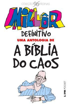 Millôr Definitivo - Uma Antologia de A Bíblia do Caos - Col. Pocket 96 Paginas - Millôr Fernandes | Hoshan.org