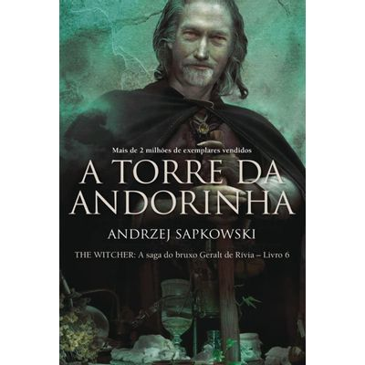 A Torre Da Andorinha - The Witcher - A Saga Do Bruxo Geralt De Rivia - Vol. 6 - Capa Clássica