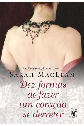 Dez Formas de Fazer Um Coração Se Derreter  - Os Números do Amor - Livro II - Maclean,Sarah | Hoshan.org