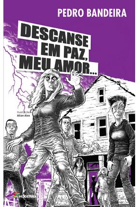 Descanse Em Paz, Meu Amor... - 3ª Ed. 2016 - Bandeira,Pedro pdf epub