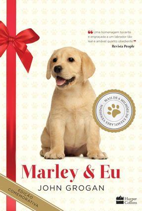 Marley & Eu - Edição Comemorativa de 10 Anos - 2ª Ed. 2016 - Grogan,John | Hoshan.org