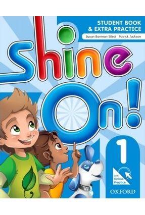 Shine On! 1 - Student Book With Online Practice Pack - Sileci,Susan Banman Jackson,Patrick Helen Casey pdf epub