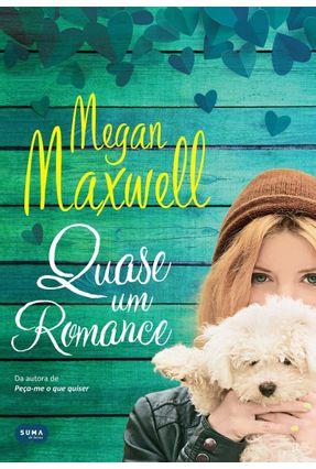 Quase Um Romance - Megan Maxwell | Tagrny.org