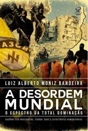 Edição antiga - A Desordem Mundial - LUIZ ALBERTO MONIZ BANDEIRA   Hoshan.org