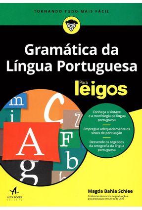Gramática da Língua Portuguesa Para Leigos - Schlee,Magda Bahia Schlee,Magda Bahia pdf epub