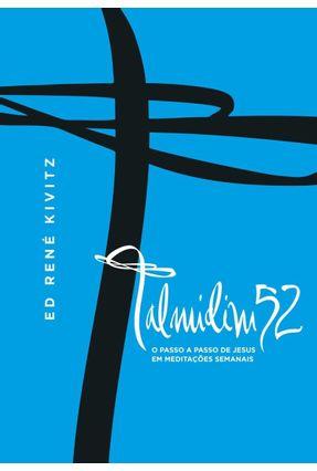 Talmidim 52 - o Passo A Passo de Jesus Em Meditações Semanais - Kivitz,Ed. Rene | Tagrny.org