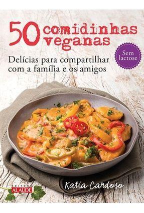 50 Comidinhas Veganas - Cardoso,Katia | Hoshan.org