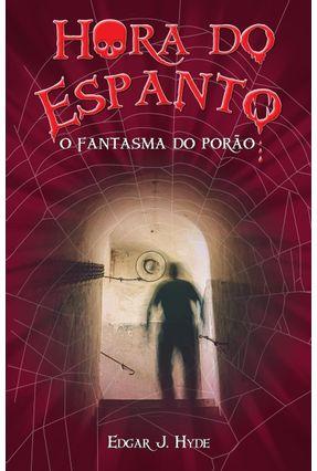 O Fantasma do Porão - Col. Hora do Espanto - Hyde,Edgar J. pdf epub