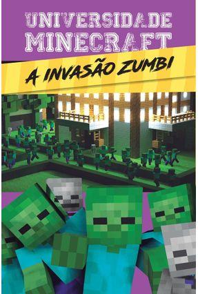 Universidade Minecraft - A Invasão Zumbi - Editora Ciranda Cultural | Tagrny.org