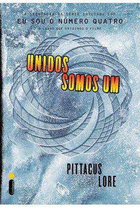 Unidos Somos Um - Série Os Legados de Lorien - Lore,  Pittacus | Hoshan.org