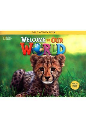 Welcome To Our World 3 - Activity Book With Audio CD - O´sullivan,Jill Korey Joan Kang Shin | Nisrs.org