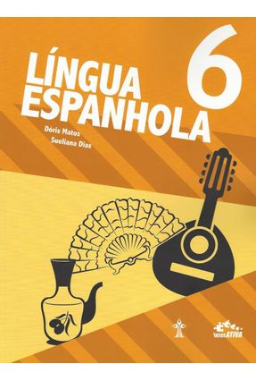 Língua Espanhola - Interativa - 6º Ano - Matos,Dóris Dias,Sueliana pdf epub