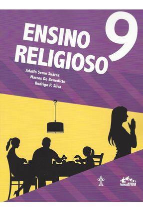 Ensino Religioso - 9º Ano - 2ª Ed. 2016 - Benedicto,Marcos de Silva,Rodrigo P. Suáres,Adolfo S.   Tagrny.org