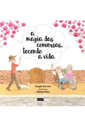 A Magia Das Conversas, Tecendo A Vida - Editora Biruta pdf epub