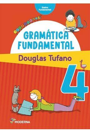 Gramática Fundamental - 4º Ano - 3ª Ed. 2016 - Douglas Tufano Douglas Tufano | Hoshan.org