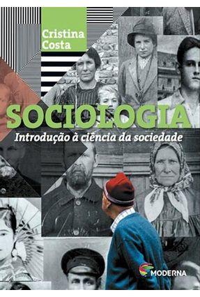 Sociologia - Introdução À Ciência da Sociedade - 5ª Ed. 2016 - Cristina Costa   Hoshan.org