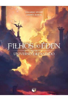 Filhos do Éden - Universo Expandido - Spohr,Eduardo | Tagrny.org