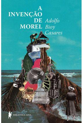 A Invenção de Morel - Casares,Adolfo Bioy | Hoshan.org