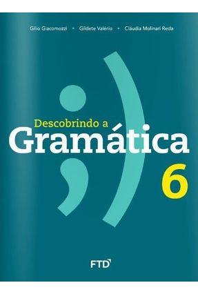 Descobrindo A Gramática - 6º Ano - Gilio Giacomozzi pdf epub