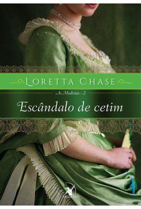 Escândalo do Cetim - Série As Modistas - Vol. 2 - Chase,Loretta | Hoshan.org