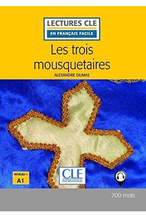 Les Trois Mousquetaires - Lectures Cle En Français Facile - Niveau 1/A1 - Dumas,Alexandre | Hoshan.org