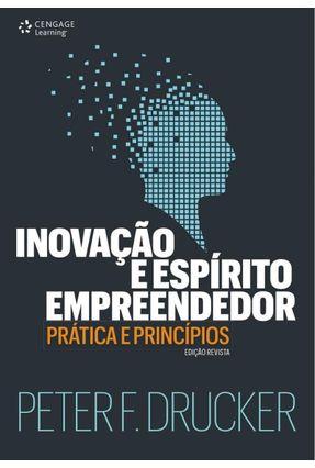 Inovação e Espírito Empreendedor - Prática e Princípios - Drucker,Peter F.   Nisrs.org