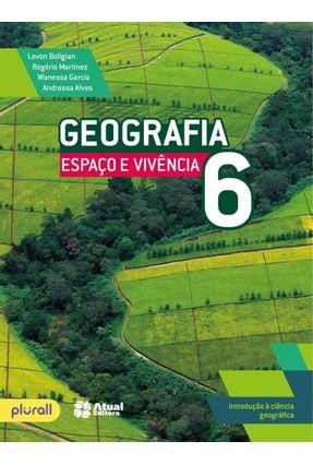 Geografia - Espaço e Vivência - 6ª Ed. 2016 - Boligian,Levon Martinez,Rogério Vidal,Wanessa Pires G. | Hoshan.org