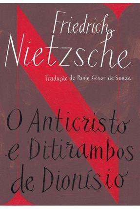 O Anticristo e Ditirambos de Dionísio - Nietzsche,Friedrich   Hoshan.org