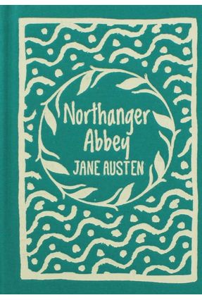 Northanger Abbey - Clothbound Edition - Austen,Jane   Tagrny.org