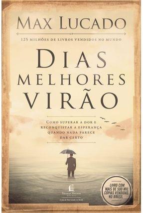 Dias Melhores Virão - Lucado,Max | Tagrny.org