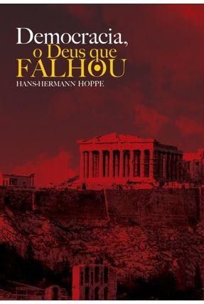 Democracia, o Deus Que Falhou - Hoppe,Hans-Hermann pdf epub