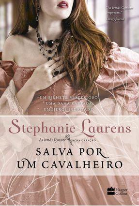Salva Por Um Cavalheiro - As Irmãs Cynster - Livro 2 - Laurens,Stephanie | Hoshan.org