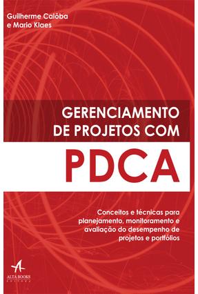 Gerenciamento de Projetos Com Pdca - Calôba,Guilherme Klaes,Mario   Tagrny.org