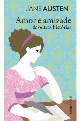 Amor e Amizade & Outras Histórias - Pocket - Austen,Jane | Tagrny.org