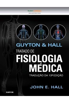 Guyton & Hall - Tratado de Fisiologia Médica - 13ª Ed. 2017 - Guyton,Arthur C. Hall,John E. pdf epub