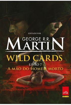 Wild Cards - A Mão do Homem Morto - Livro 7 - Martin,George R. R.   Tagrny.org