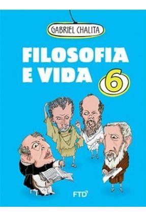 Filosofia e Vida - Vol. 6 - Chalita,Gabriel   Hoshan.org