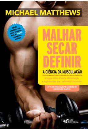 Malhar, Secar, Definir - A Ciência da Musculação - Michael Matthews   Hoshan.org