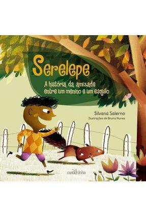 Serelepe - A História da Amizade Entre Um Menino e Um Esquilo - Salerno,Silvana pdf epub