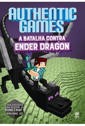 Authenticgames - A Batalha Contra Ender Dragon - Vol. III - Túlio,Marco | Hoshan.org