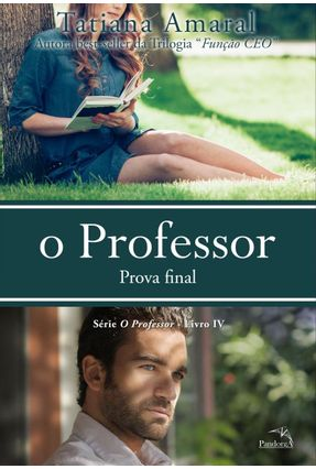 O Professor - Prova Final - Livro IV - Amaral,Tatiana pdf epub