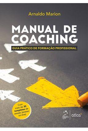 Manual de Coaching - Guia Prático de Formação Profissional - Marion,Arnaldo pdf epub
