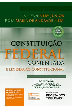 Constituição Federal Comentada e Legislação Constitucional - 6ª Ed. 2017 - Nery Jr,Nelson Nery,Rosa Maria de Andrade | Hoshan.org