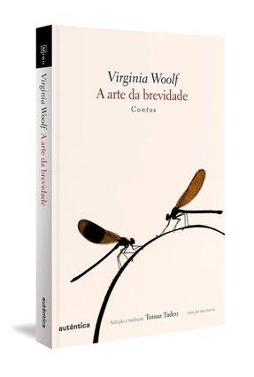 A Arte da Brevidade - Contos - Woolf,Virginia pdf epub