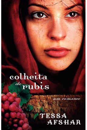 Colheita de Rubis - Um Romance - Afshar,Tessa | Hoshan.org
