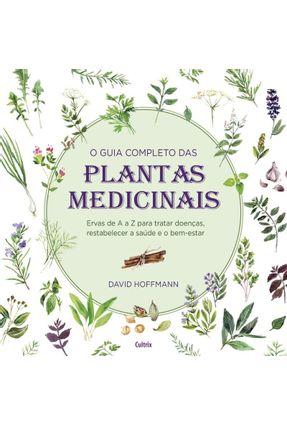 O Guia Completo Das Plantas Medicinais - Hoffman,David pdf epub